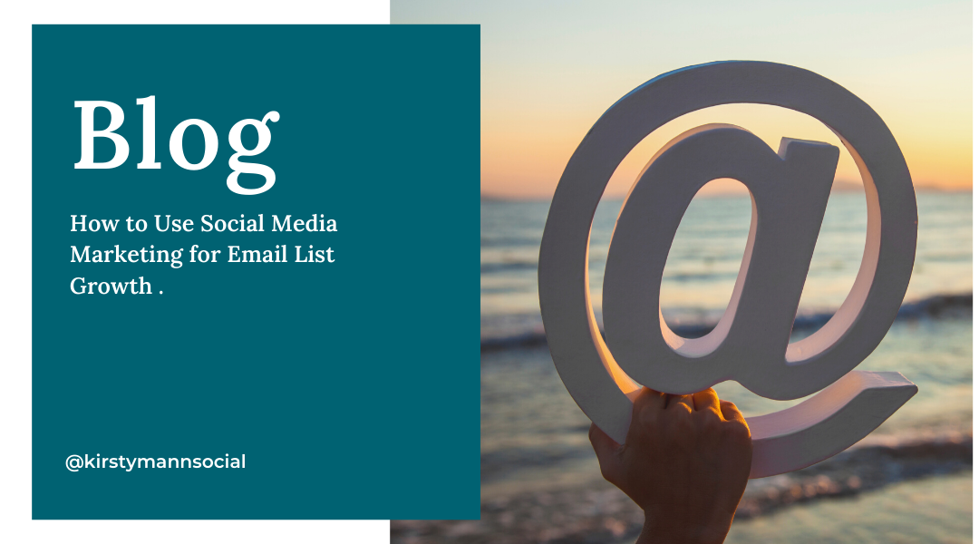How to Use Social Media Marketing for Email List Growth